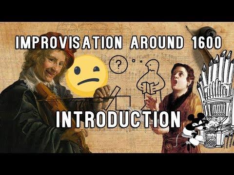 Improvisation around 1600 - Introduction