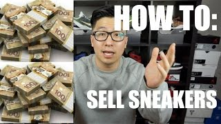 HOW TO SELL SNEAKERS : TIPS TO RESELLING