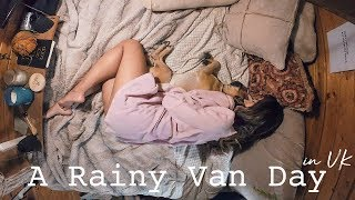 Making The Best Of  Rainy Van Life Days Vlog