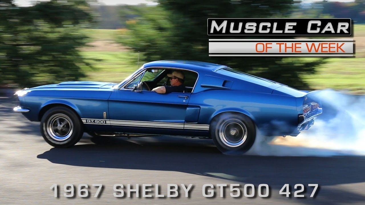 Muscle Car Of The Week Video Episode 179 1967 Shelby GT500 427 Side Oiler