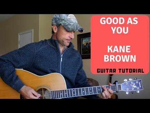 Good As You - Kane Brown - Guitar Tutorial | Lesson