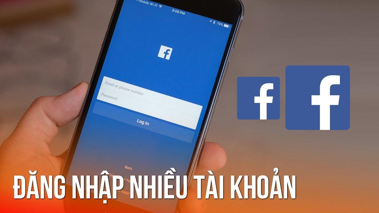 Cách đăng nhập song song 2 tài khoản Facebook đơn giản