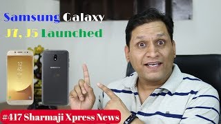 #417 Sharmaji Xpress News | Samsung Galaxy J7 2017 Launched | Price | India availability
