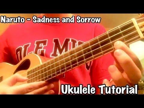 Ukulele Tutorial) Sadness and Sorrow - Naruto ナルト - YouTube
