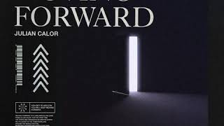 Julian Calor - Moving Forward (OUT SOON)