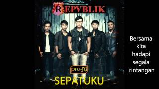 Repvblik - Sepatuku (Official Lyric Video) OST. Sepatu Dahlan