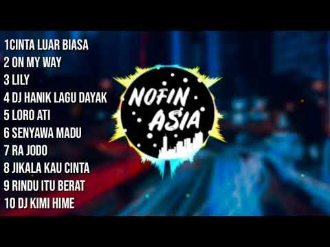 Kumpulan DJ nofin Asia 2019 full album|cinta luar biasa