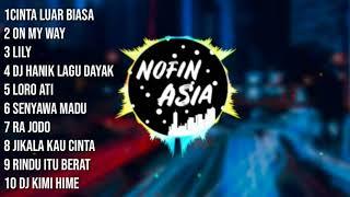 Download lagu Kumpulan DJ nofin Asia 2019 full album|cinta luar biasa