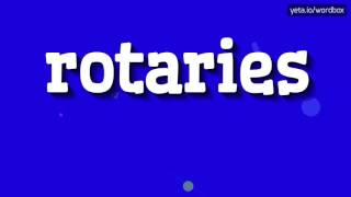 ROTARIES - HOW TO PRONOUNCE IT!?
