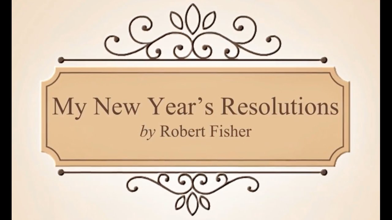 My New Year's Resolution By Robert Fisher