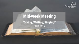 Crying, Waiting, Singing! - Psalm 40:1-3