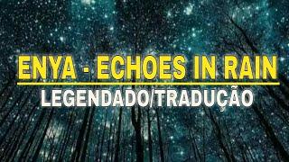 🔴 Enya - Echoes In Rain (Tradução/legendado)