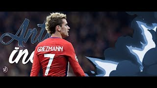Antoine Griezmann 2017/18 -  CRAZY Goals,Assists and Skills • HD
