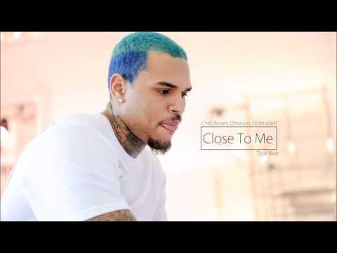 Chris Brown - Close To Me ft. Omarion, DJ Mustard Type Beat