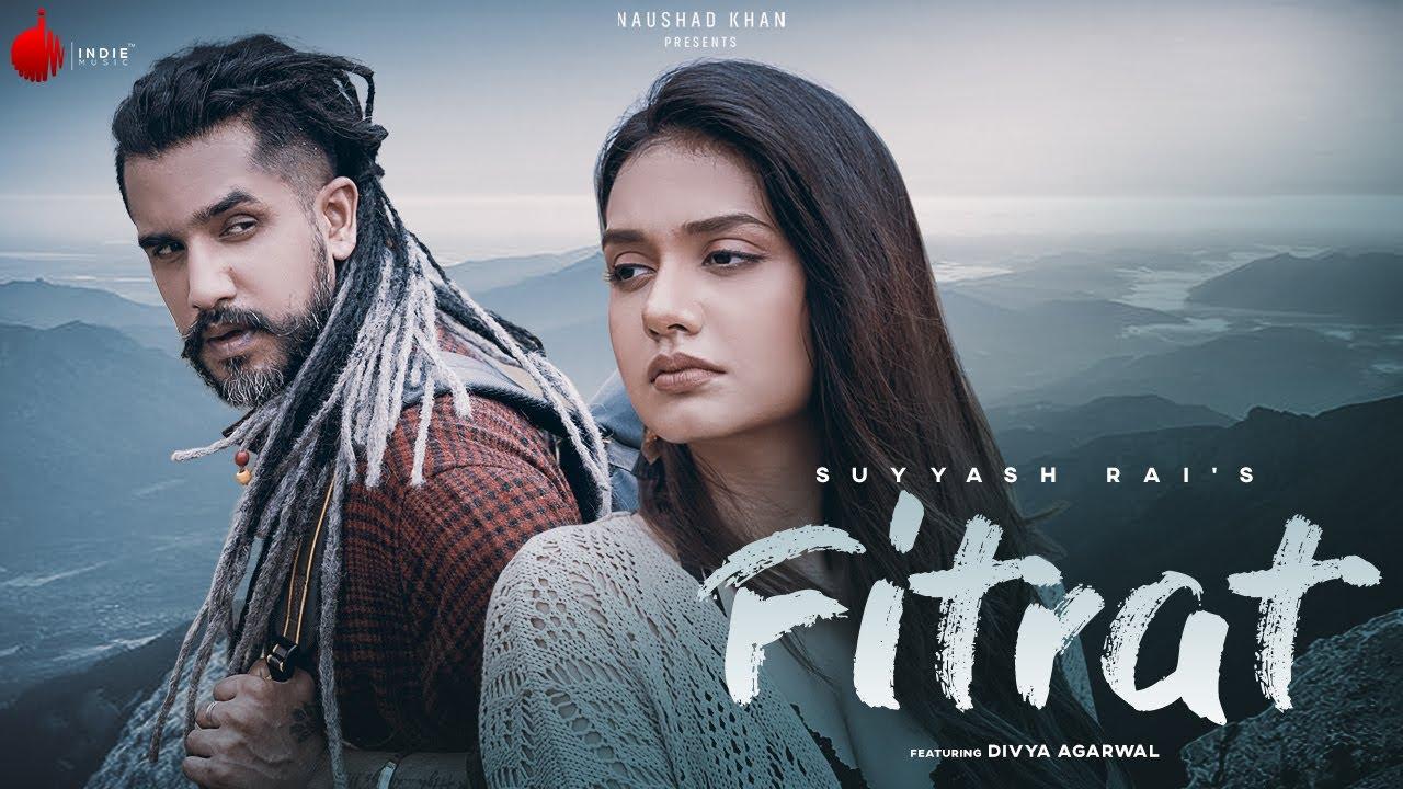 Fitrat - Official Music Video | Suyyash Rai | Divya Agarwal | Indie Music Label