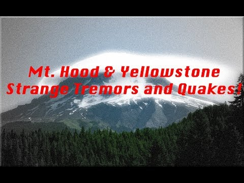 Mt. Hood and Yellowstone Caldera Tremors (Three Parts-See Description))