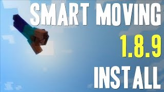 SMART MOVING MOD 1.8.9 minecraft - how to download and install smart moving 1.8.9 (with forge)