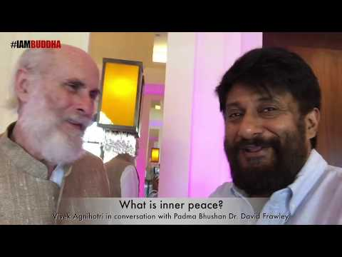 What is Inner Peace? Vivek Agnihotri in conversation with David Frawley