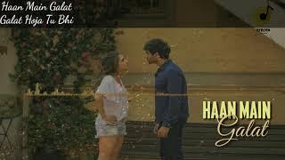 Haan Main Galat - Love Aaj Kal   Kartik, Sara   Pritam   Arijit Singh   Shashwat