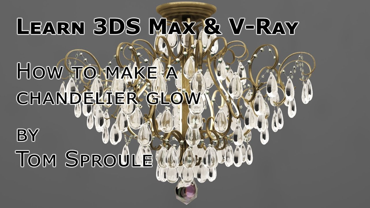Learn 3DS Max and V-Ray How to Make Chandeliers Glow - YouTube