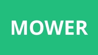 How To Pronounce Mower - Pronunciation Academy
