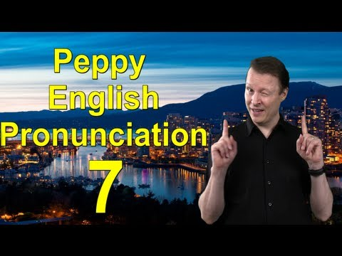 Learn English with Steve Ford - Peppy English Pronunciation 7