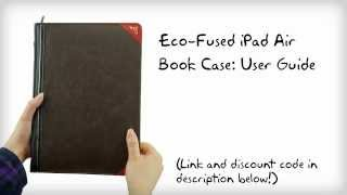 Ipad Air Book Case By Eco-fused: A User Guide