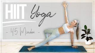 HIIT Yoga | 45 Minuten Home Workout ♥ FETT verbrennen und Beweglichkeit steigern