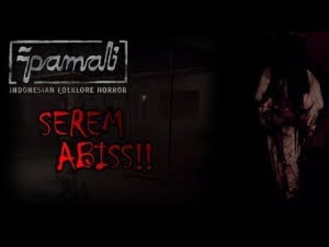 PAMALI : INDONESIAN FOLKLORE HOROR - SEREM PARAH !!!