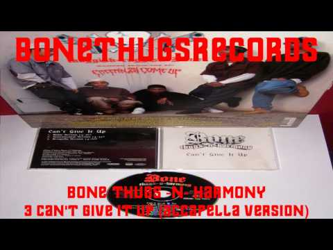 3 Bone Thugs -N- Harmony - Can't Give It Up (Accapella version) (Promo Single) mp3