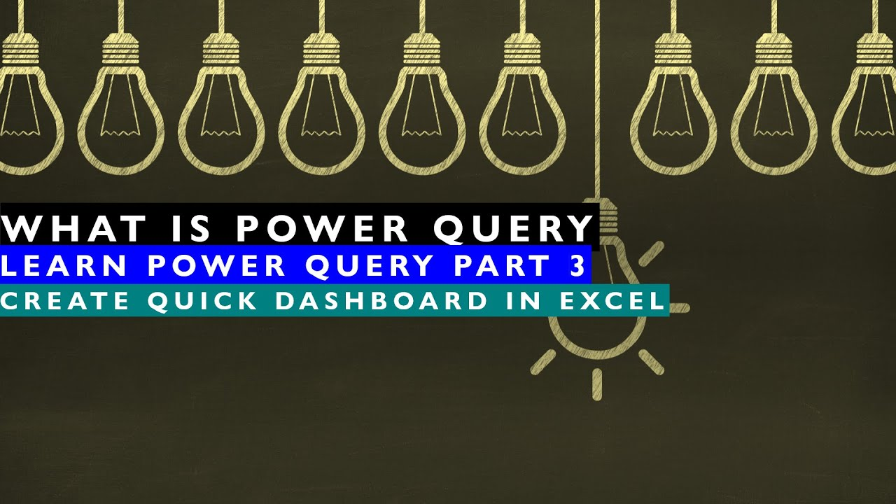 Learn Power Query - Part 3, Creating Quick Dashboard in Excel