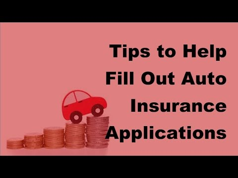 2017 Car Insurance Policy  | Tips to Help Fill Out Auto Insurance Applications
