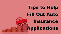 2017 Car Insurance Policy    Tips to Help Fill Out Auto Insurance Applications