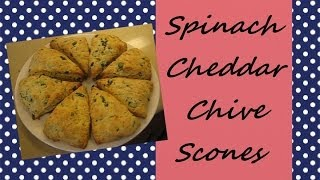 Recipe & How-To: Spinach Cheddar Chive Scones