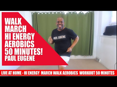 Hi Energy Walk March Aerobics Workout! 50 Minutes! Exercising Toward 10,000 Steps! Get Fit Now!