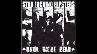 Star Fucking Hipsters - Broken