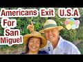 Americans Exiting The United States Choosing San Miguel de Allende
