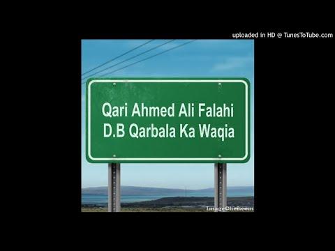 Qari Ahmed Ali Falahi D.B Qarbala Ka Waqia