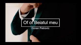 Goran Petrovic - Of of baiatul meu