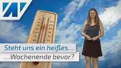 Gibt es nächstes Wochenende 30 Grad? (Mod.: Adrienne Jeske)