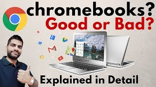 What are Chromebooks? Good or Bad? Explained in Detail