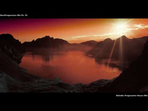 NewProgressive Mix Pt. 19 (Melodic Progressive House Mix)