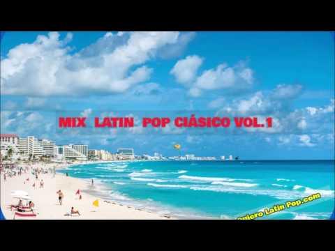 Mix Latin Pop - Clásico Vol.1