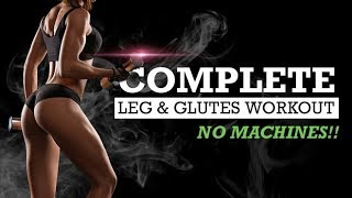 Complete LEG & GLUTES Workout Using NO MACHINES | Grow Your Booty!!