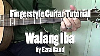 "Guitar Tutorial: ""Walang Iba"" by Ezra Band Easy Version Fingerstyle Tutorial Cover"