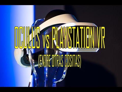 Oculus vs Playstation VR (entre otras cositas)