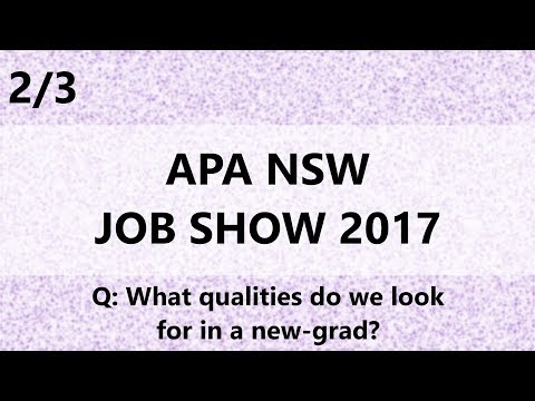 Part 2 of 3 || APA NSW Job Show 2017 || New-grad Qualities That Recruiters Want