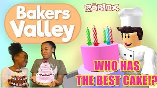 WHO MADE THE BEST CAKE!? ROBLOX BAKERS VALLEY