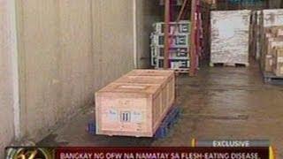 24 Oras: Bangkay ng OFW na namatay sa flesh-eating disease, naiuwi na sa bansa
