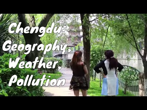 Moving to Chengdu: Geography, the Weather, and Pollution